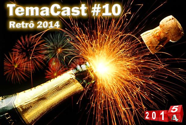 Temacast #10 – Retrô 2014
