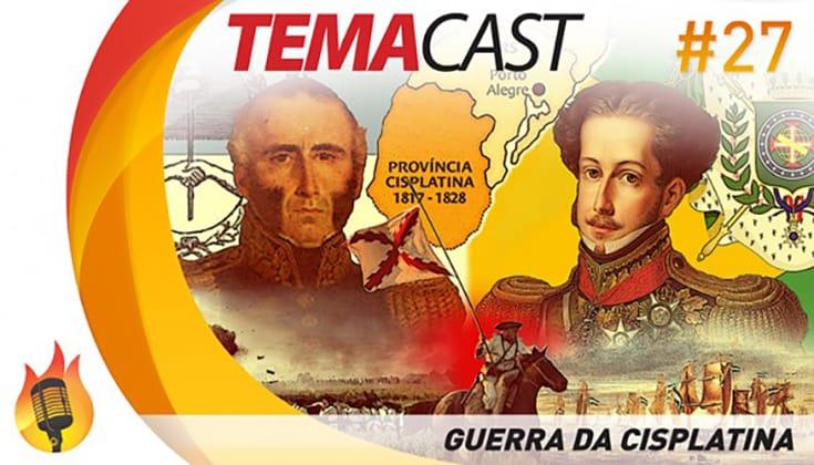 Temacast #27 – Guerra da Cisplatina