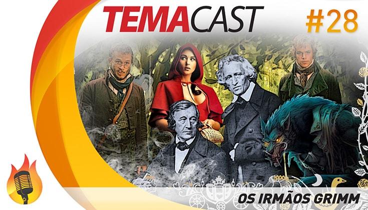 Temacast #28 – Os irmãos Grimm