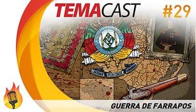 Temacast #29 – Guerra de Farrapos