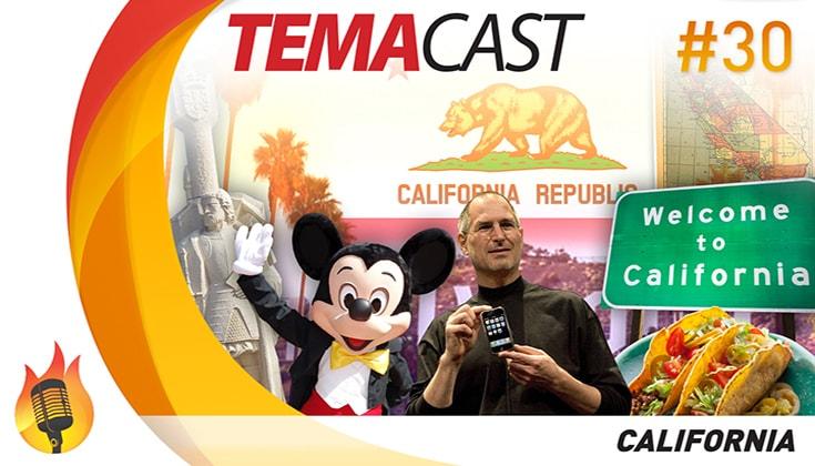 Temacast #30 – California