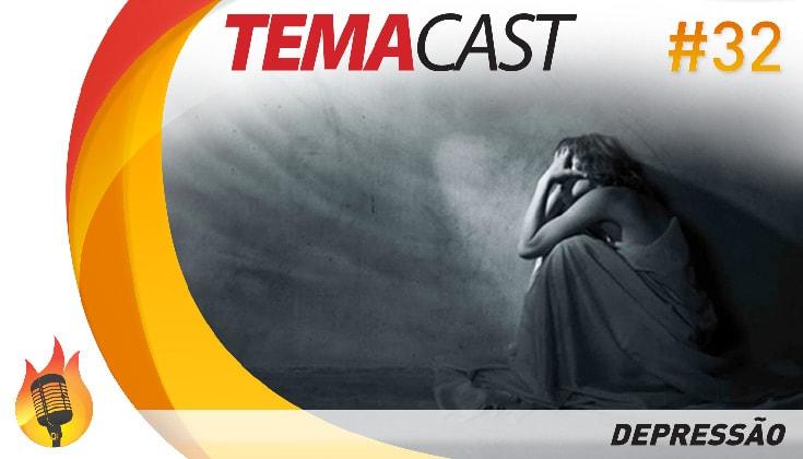 Temacast #32 – Depressão