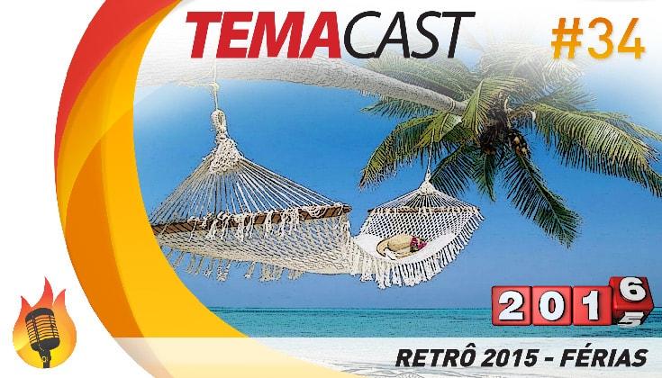 Temacast #34 – Retrô 2015