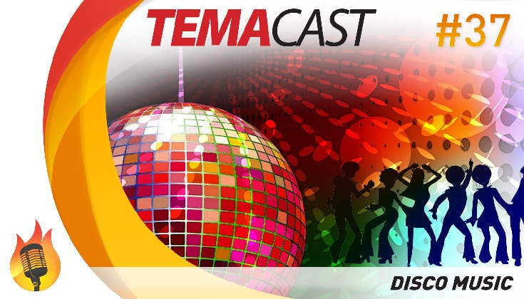 Temacast #37 – Disco Music