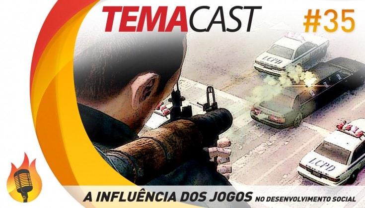 Temacast #35 – A influência dos jogos
