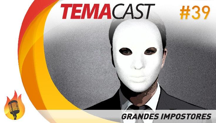 vitrine temacast #39 - Grandes Impostores