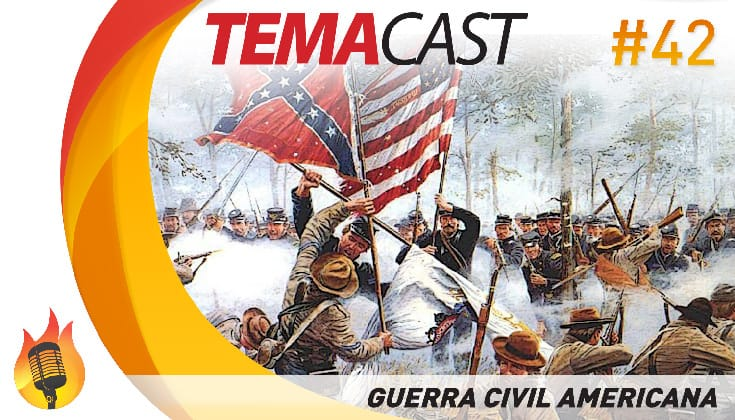 Temacast #42 – Guerra Civil Americana