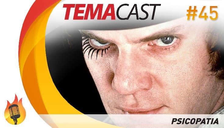 Temacast #45 – Psicopatia