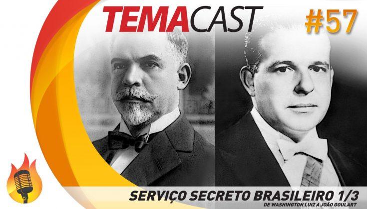 Vitrine Temacast 57 - Serviço Secreto Brasileiro parte 1