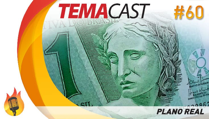 Temacast #60 – Plano Real