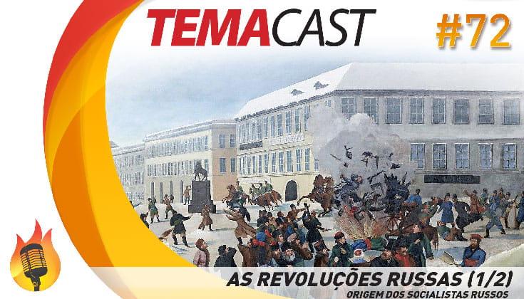 Temacast #72 – As revoluções russas 1/2 (Origem dos socialistas russos)