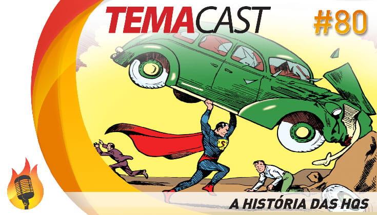 Temacast #80 – A história das HQs (Histórias em Quadrinhos)