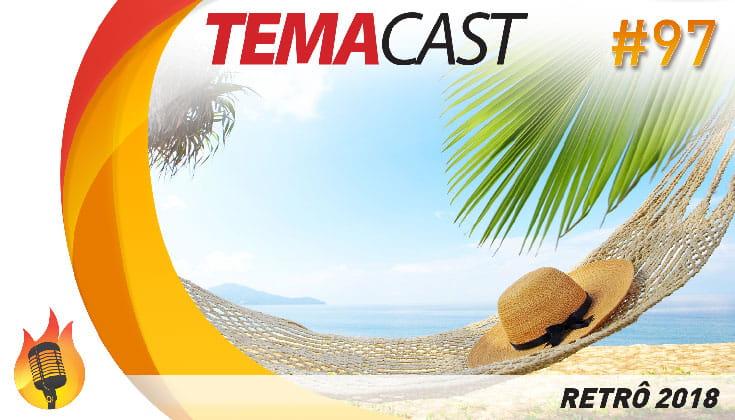 Temacast #97 – Retrô 2018 – Férias