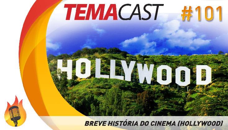 Temacast #101 – Breve história do cinema (surgimento de Hollywood)