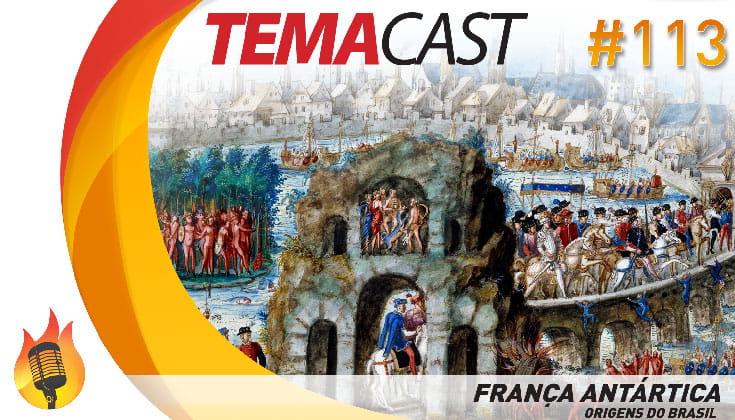 Temacast #113 – França Antártica (Origens do Brasil)