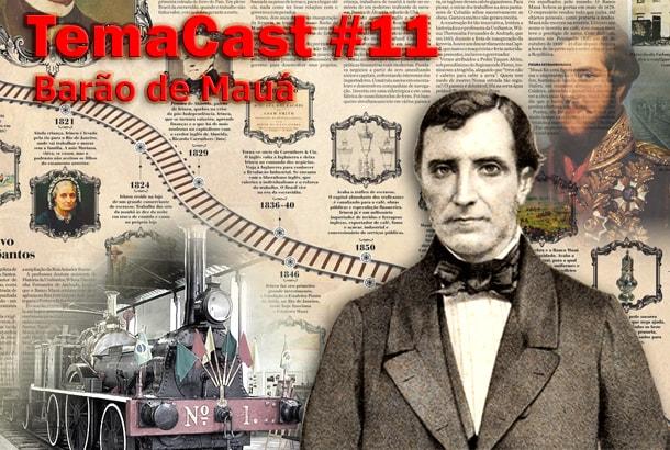 Temacast #11 – Barão de mauá