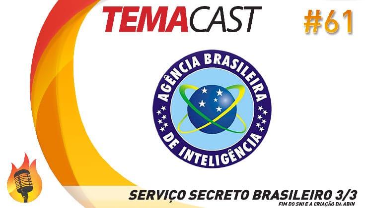 Temacast #61 – Serviço Secreto Brasileiro (terceira e última parte)