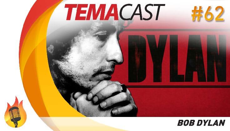 Temacast #62 – Bob Dylan
