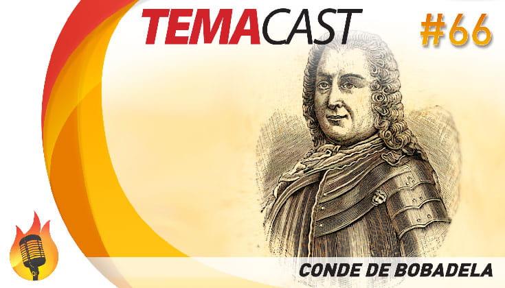 Temacast #66 – Conde de Bobadela (Brasil Colônia no séc. XVIII)