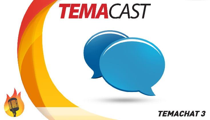 Temachat #3 – Temacast especial com leitura de email e comentários