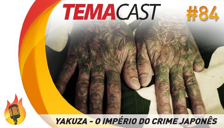 Temacast #84 – Yakuza – o império do crime japonês