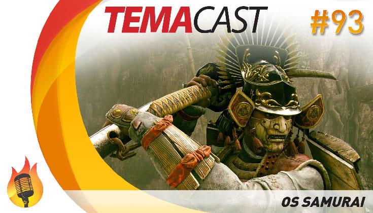 Temacast #93 – Os Samurai  (História dos samurai – Japão Feudal)
