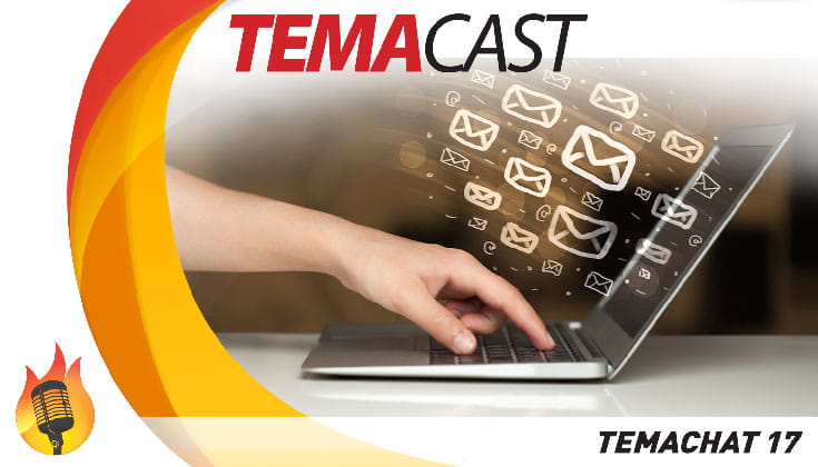 Temachat #17 – Temacast especial com leitura de email e comentários